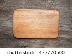 empty wooden cutting board on... | Shutterstock . vector #477770500