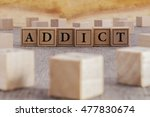 Small photo of ADDICT word written on building blocks concept