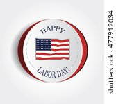 happy labor day american. text... | Shutterstock .eps vector #477912034
