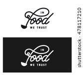 in food we trust lettering... | Shutterstock .eps vector #478117210