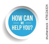 how can we help you  vector... | Shutterstock .eps vector #478126324