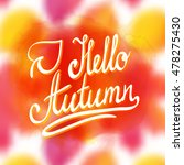 hello autumn. inspirational and ... | Shutterstock .eps vector #478275430