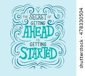 the secret of getting ahead is... | Shutterstock .eps vector #478330504