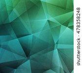 polygonal blue and green... | Shutterstock . vector #478358248