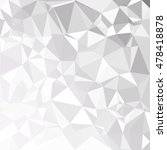 gray white polygonal background ... | Shutterstock .eps vector #478418878