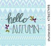 hello autumn | Shutterstock .eps vector #478657498