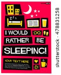 i would rather be sleeping  ... | Shutterstock .eps vector #478831258
