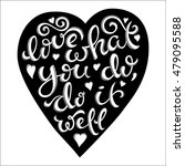 love what you do  do it well... | Shutterstock . vector #479095588