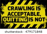 Crawling Is Acceptable Sign...