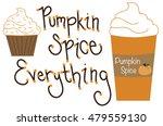 pumpkin spice everything | Shutterstock . vector #479559130