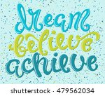 dream  believe  achieve poster... | Shutterstock . vector #479562034