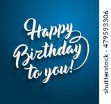 happy birthday greeting...   Shutterstock . vector #479593306