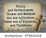 Small photo of Bible verses from Matthew. Philip and Bartholomew; Thomas and Matthew the tax collector; James son of Alphaeus, and Thaddaeus.