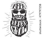 beer makes beard grow.... | Shutterstock .eps vector #479797258