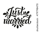 just married. hand lettering... | Shutterstock . vector #479798470