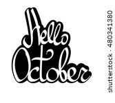 hello october  calligraphy... | Shutterstock .eps vector #480341380