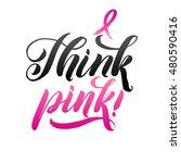 think pink. vector breast...   Shutterstock .eps vector #480590416