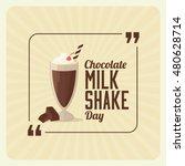 chocolate milk shake day. retro ... | Shutterstock .eps vector #480628714