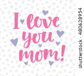 """""""i love you  mom  """" poster with ... 
