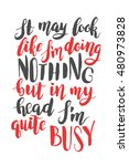 it may look like i am doing... | Shutterstock .eps vector #480973828