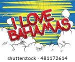 i love bahamas   comic book... | Shutterstock .eps vector #481172614