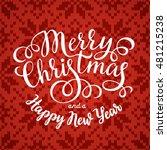 merry christmas hand lettering... | Shutterstock .eps vector #481215238