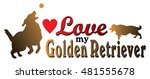 love my golden retriever is an... | Shutterstock .eps vector #481555678