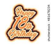 happy 18th birthday lettering... | Shutterstock .eps vector #481678234