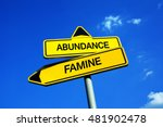 Small photo of Abundance or Famine - Traffic sign with two options - abundant yield and harvest vs catastrophic disaster of lack of food because of crop failure. Crisis and trouble of dry fields during drought