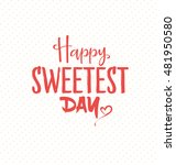 happy sweetest day typographic... | Shutterstock .eps vector #481950580
