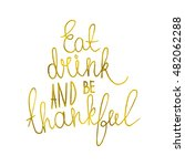 thanksgiving calligraphy design.... | Shutterstock .eps vector #482062288
