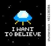 i want to believe. pixel art... | Shutterstock .eps vector #482138386