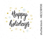happy holidays hand written... | Shutterstock .eps vector #482158930