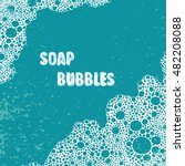 soap bubbles and foam vector... | Shutterstock .eps vector #482208088