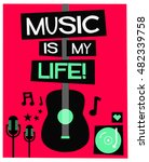 music is my life   flat style... | Shutterstock .eps vector #482339758