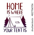 home is where your tent is  ... | Shutterstock .eps vector #482706556