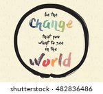 calligraphy  be the change that ... | Shutterstock .eps vector #482836486