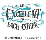 be excellent to each other.... | Shutterstock .eps vector #482867944