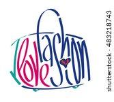 i love fashion statement in bag ... | Shutterstock .eps vector #483218743