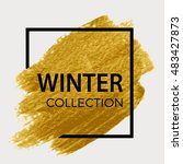 winter collection. golden brush ... | Shutterstock .eps vector #483427873