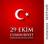 29 ekim cumhuriyet bayraminiz... | Shutterstock .eps vector #483591640