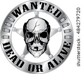 wanted dead or alive is an... | Shutterstock . vector #484279720
