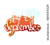 bye bye september  calligraphy... | Shutterstock .eps vector #484454329