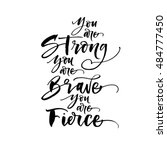 you are strong  you are brave ... | Shutterstock .eps vector #484777450
