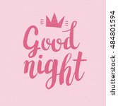 hand drawn phrase good night.... | Shutterstock .eps vector #484801594