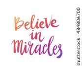 hand drawn phrase believe in... | Shutterstock .eps vector #484806700