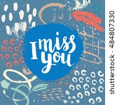 hand drawn phrase i miss you.... | Shutterstock .eps vector #484807330