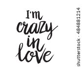 hand drawn phrase i'm crazy in... | Shutterstock .eps vector #484881214