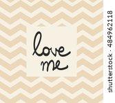 love me inscription card....   Shutterstock .eps vector #484962118