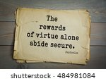 Small photo of TOP-150. Sophocles (Athenian playwright, tragedian) quote. The rewards of virtue alone abide secure.